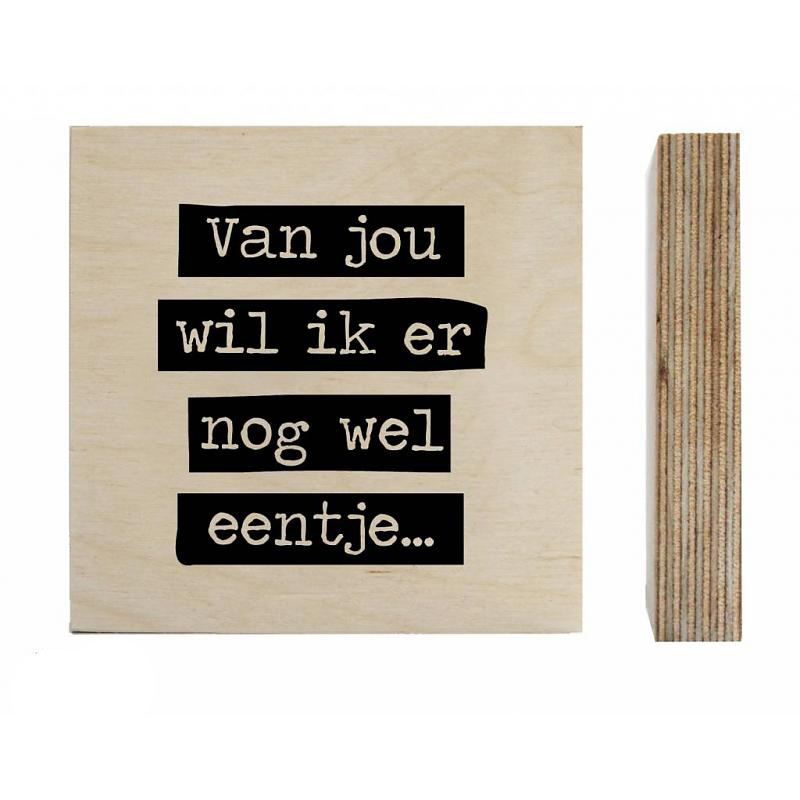 zoedt-houtprint-van-jou-wil-ik-er-nog-wel-eentje