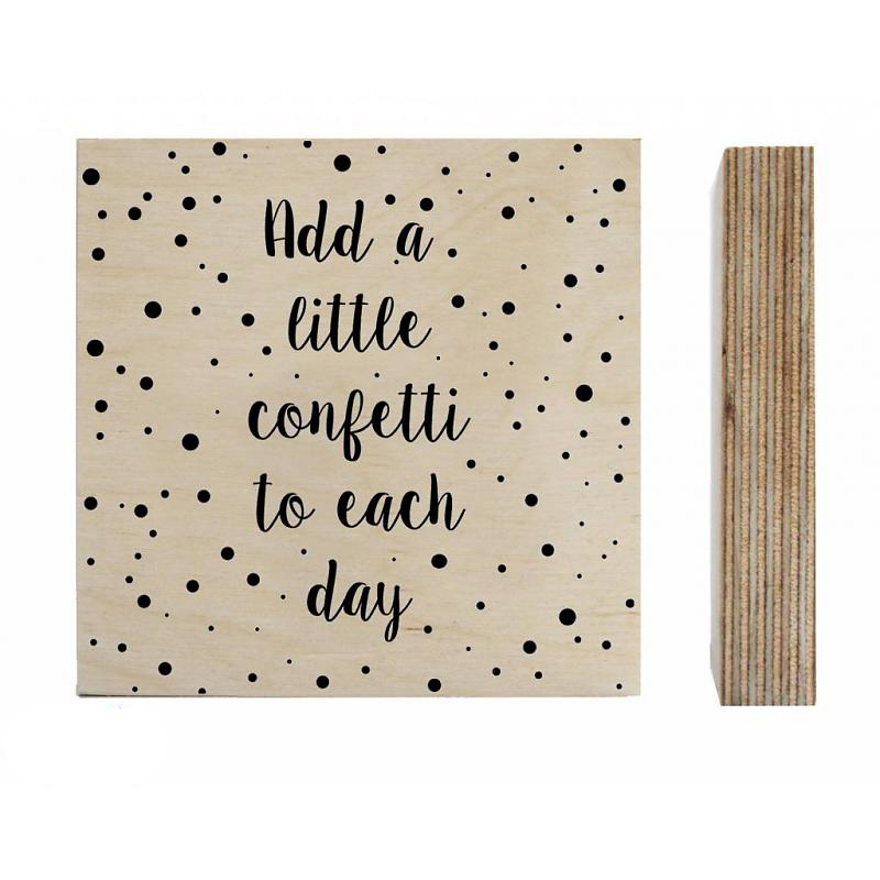 zoedt-houtprint-add-a-little-confetti-to-each-day