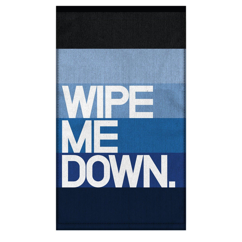 Wipe Me Down. Dirty Towel
