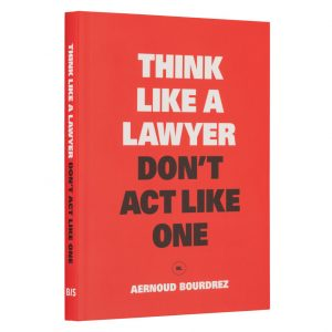 think-like-a-lawyer-dont-act-like-one-bis-publishers