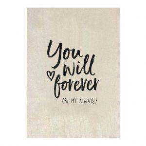 zoedt-houten-kaart-you-will-forever-be-my-always