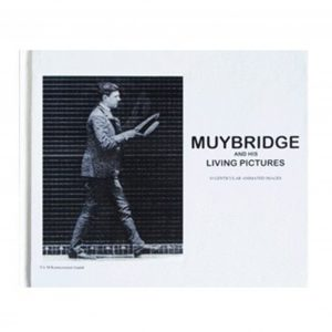 muybridge-and his-living-pictures