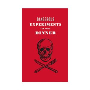 dangerous-experiments-for-after-dinner-21-daredevil-tricks-to-lkp