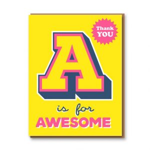 just-my-type-you-a-is-for-awesome-thank-you