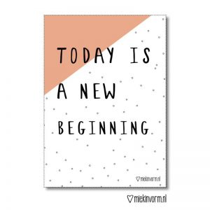 today-is-a-new-beginning-miek-in-vorm-poster