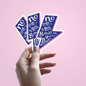 no-one-is-you-&-thats-is-your-power-sticker-studio-inktvis